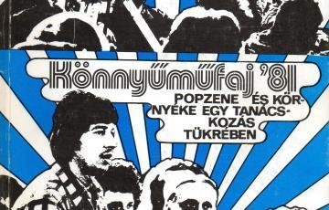 2019: Miheztartás végett – Hogyan készült a pártállami kultúrpolitika 1981-ben a popzenei élet kordában tartására